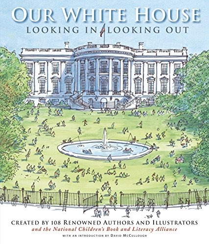 Our White House: Looking In Looking Out ***SIGNED***: Various; David McCullough (Introduction)