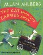 9780763620738: The Cat Who Got Carried Away