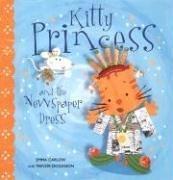 Kitty Princess and the Newspaper Dress: Emma Carlow; Illustrator-Trevor Dickinson