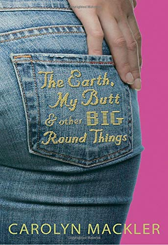 9780763620912: The Earth, My Butt, and Other Big Round Things