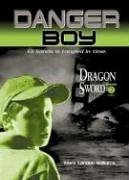 9780763621537: Dragon Sword: Danger Boy Episode 2