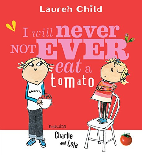 9780763621803: I Will Never Not Ever Eat a Tomato (Charlie and Lola)