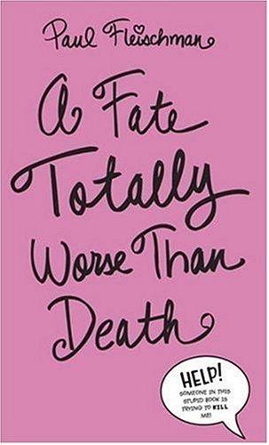 9780763621896: A Fate Totally Worse Than Death