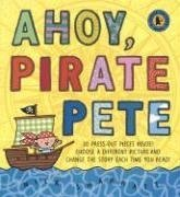 9780763621971: Ahoy, Pirate Pete (Change-The-Story Books)