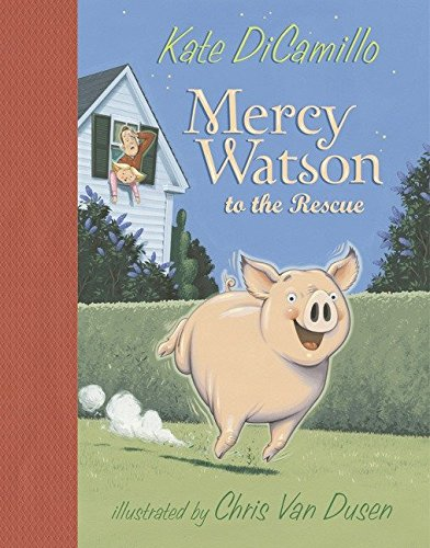 Mercy Watson to the Rescue * S I G N E D *: DiCamillo, Kate