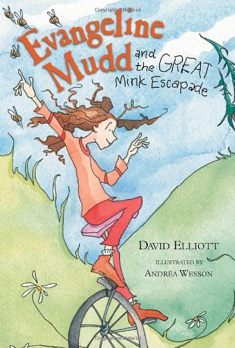 Evangeline Mudd and the Great Mink Escapade: Elliott, David