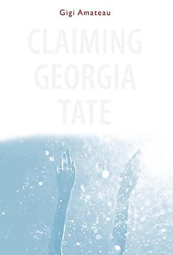 9780763623395: Claiming Georgia Tate (Amateau, Gigi)