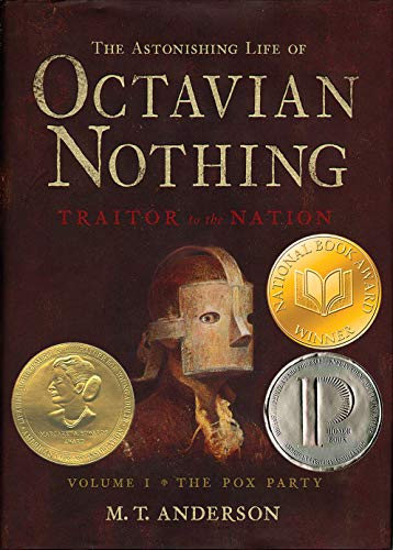 THE ASTONISHING LIFE OF OCTAVIO NOTHING, Traitor to the Nation: The Pox Party: Anderson, M. T.