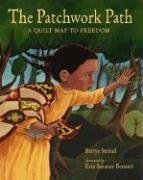 9780763624231: The Patchwork Path: A Quilt Map to Freedom