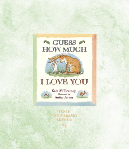 Guess How Much I Love You: Tenth: McBratney, Sam