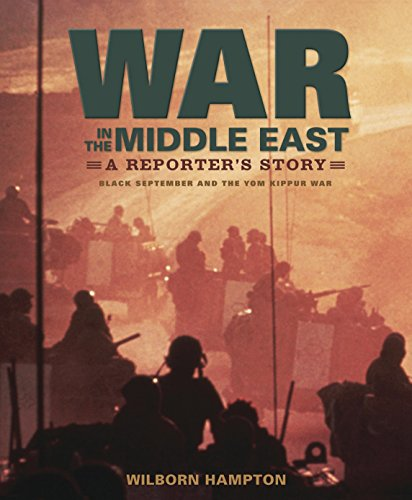 9780763624934: War in the Middle East: A Reporter's Story: Black September and the Yom Kippur War