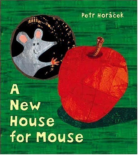 A New House for Mouse: Petr Horacek