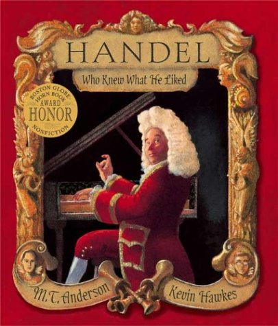 9780763625627: Handel, Who Knew What He Liked