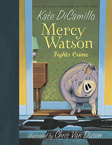 Mercy Watson Fights Crime *Signed 1st: Dicamillo, Kate