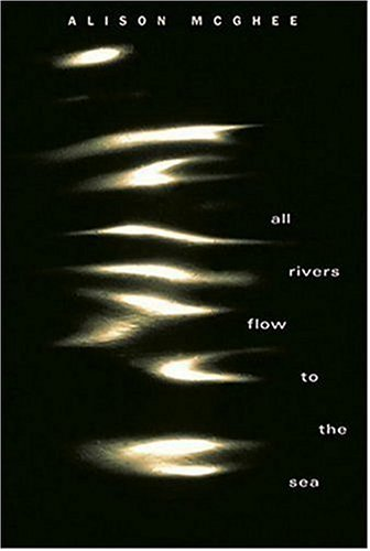 9780763625917: All Rivers Flow to the Sea