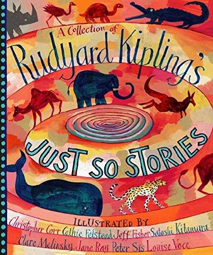 A Collection of Rudyard Kipling's Just So: Rudyard Kipling