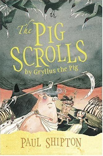 9780763627027: The Pig Scrolls: By Gryllus the Pig
