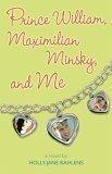 9780763627041: Prince William, Maximilian Minsky and Me