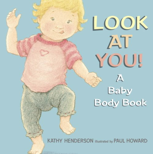 9780763627454: Look at You!: A Baby Body Book