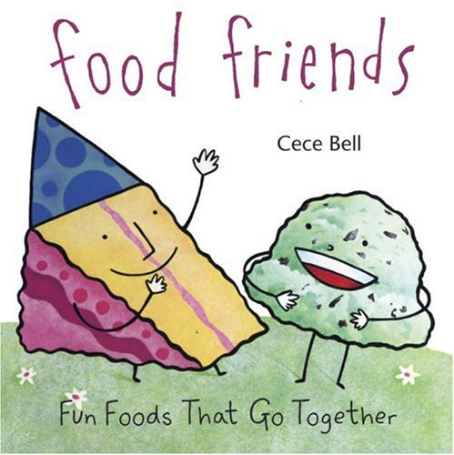 9780763627775: Food Friends: Fun Foods That Go Together