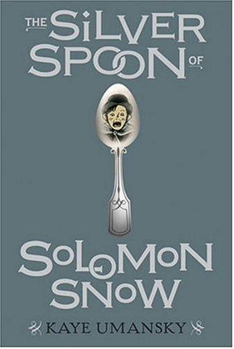 9780763627928: The Silver Spoon of Solomon Snow