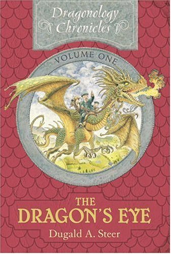 The Dragon's Eye: The Dragonology Chronicles, Volume One (Ologies) (0763628107) by Dugald A. Steer