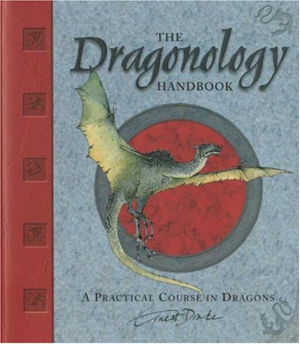 9780763628147: The Dragonology Handbook: A Practical Course in Dragons (Ologies)