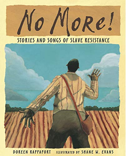 No More!: Stories and Songs of Slave Resistance (076362876X) by Doreen Rappaport