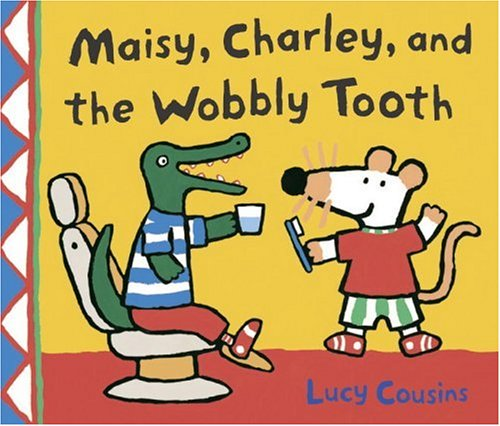 9780763629045: Maisy, Charley, and the Wobbly Tooth: A Maisy First Experience Book