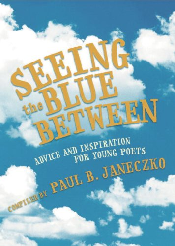 9780763629090: Seeing the Blue Between: Advice and Inspiration for Young Poets
