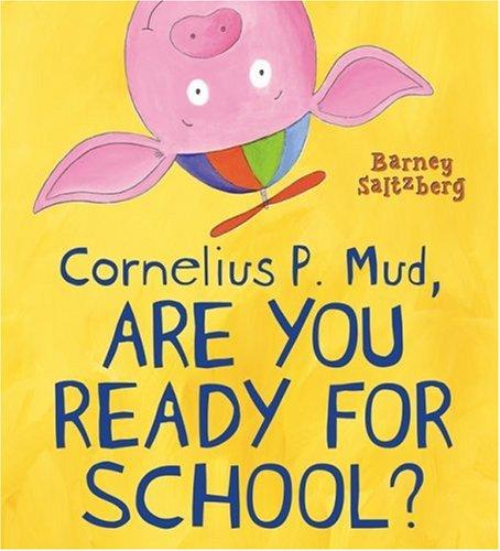 9780763629137: Cornelius P. Mud, Are You Ready for School?