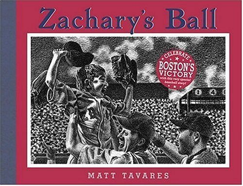 Zachary's Ball Championship Edition (Tavares baseball books) (0763629189) by Matt Tavares