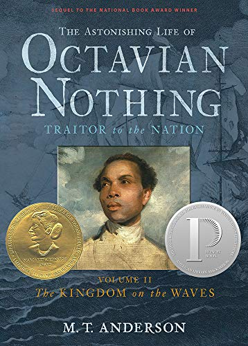 The Astonishing Life of Octavian Nothing: Volume II, The Kingdom on the Waves