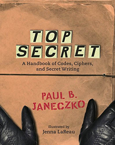 9780763629724: Top Secret: A Handbook of Codes, Ciphers, And Secret Writing