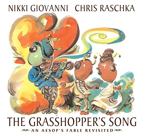 Grasshopper's Song : An Aesop's Fable Revisited: Giovanni, Nikki
