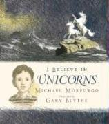 I Believe in Unicorns: Morpurgo, Michael