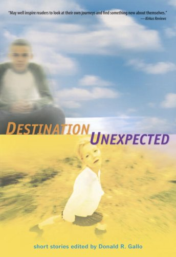 Destination Unexpected: Short Stories: Donald R. Gallo