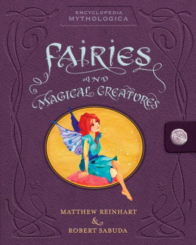 9780763631727: Encyclopedia Mythologica: Fairies and Magical Creatures Pop-Up