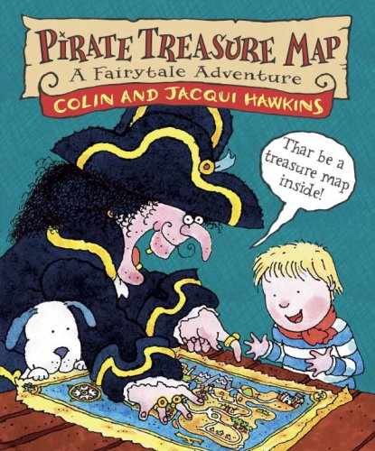 Pirate Treasure Map: A Fairytale Adventure: Colin Hawkins; Jacqui
