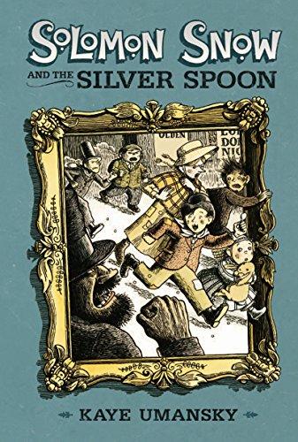 Solomon Snow and the Silver Spoon: Umansky, Kaye