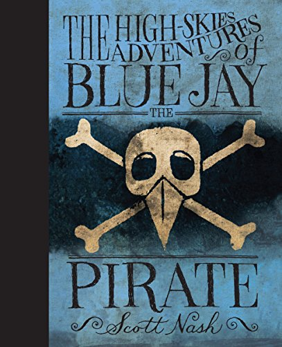 The High Skies Adventures of Blue Jay: Nash, Scott; Nash,