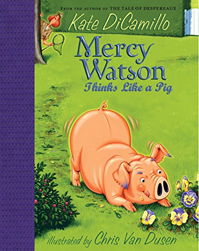 Mercy Watson Thinks Like a Pig: DiCamillo, Kate