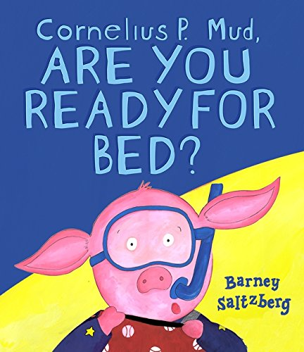 9780763633035: Cornelius P. Mud, Are You Ready for Bed?
