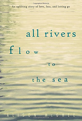 9780763633721: All Rivers Flow to the Sea
