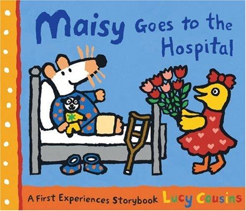 9780763633776: Maisy Goes to the Hospital: A Maisy First Experience Book