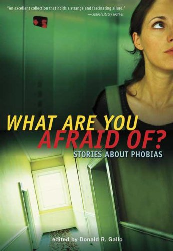 What Are You Afraid Of?: Stories about Phobias
