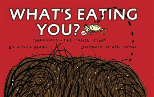9780763634605: What's Eating You?: Parasites -- The Inside Story