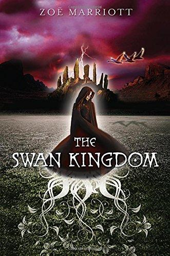 The Swan Kingdom: Zoë Marriott