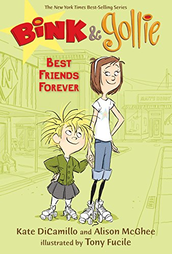 Bink & Gollie: Best Friends Forever * SIGNED*: DiCamillo, Kate and Alison McGhee
