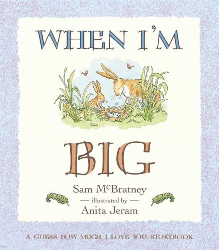 When I'm Big: A Guess How Much I Love You Storybook: McBratney, Sam
